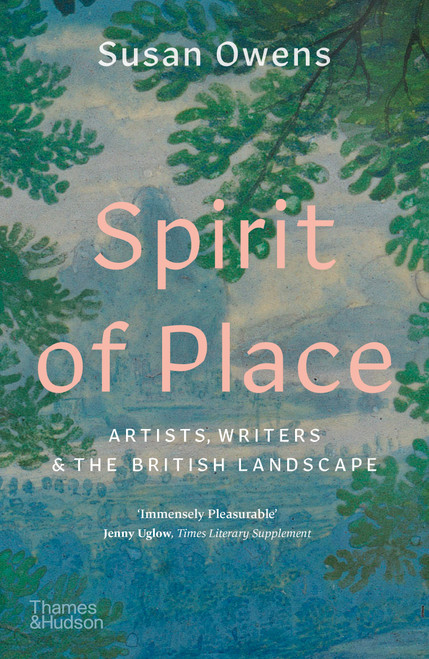 Spirit of Place: Artists, Writers and the British Landscape (Paperback edn.)