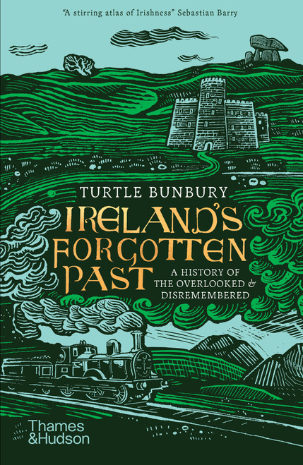Ireland's Forgotten Past: A History of the Overlooked and Disremembered (Paperback edn.)