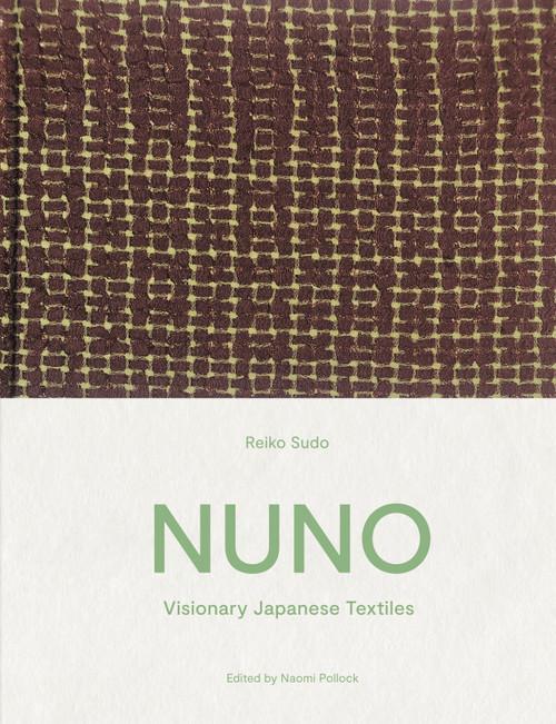 NUNO: Visionary Japanese Textiles