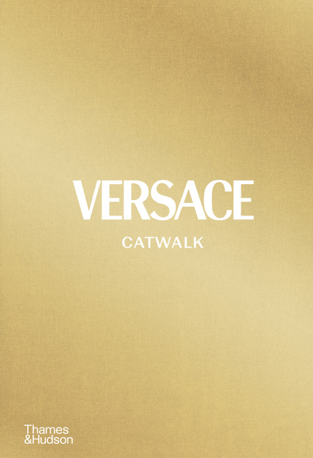 Versace Catwalk: The Complete Collections