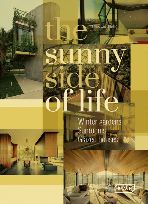 The Sunny Side of Life: Winter gardens, Sunrooms, Greenhouses