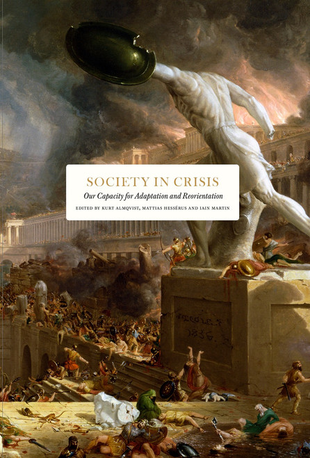 Society in Crisis: Our Capacity for Adaptation and Reorientation
