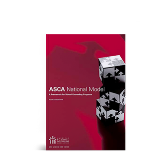 ASCA National Model: A Framework for School Counseling Programs (fourth edition)