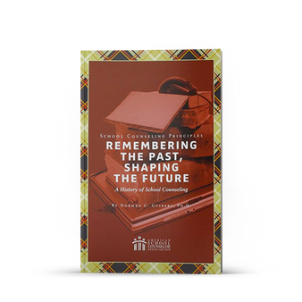 School Counseling Principles: Remembering the Past, Shaping the Future – A History of School Counseling