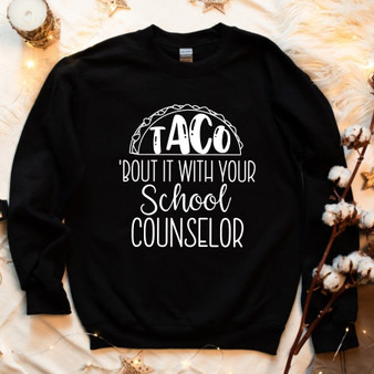 Taco Bout It With Your School Counselor Funny Unisex Tee  Unisex Sweatshirt