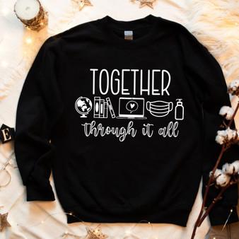Together Through It All Unisex Tee  Unisex Sweatshirt