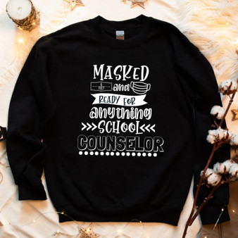 Masked & Ready for Anything School Counselor Socially Distancing Unisex Sweatshirt