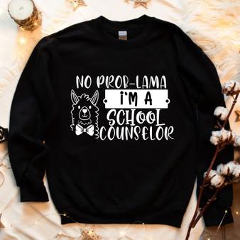 No Prob-Lama School Counselor Unisex Sweatshirt