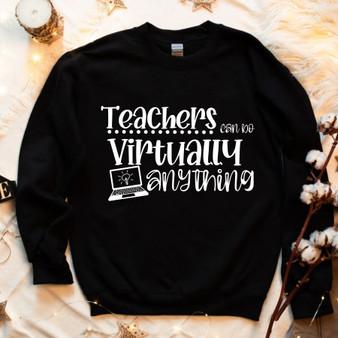 Teachers Can Do Virtually Anything Socially Distancing  Unisex Sweatshirt