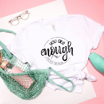 You Are Enough Unisex Tee