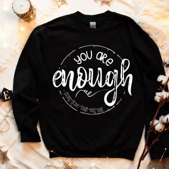 You Are Enough Unisex Sweatshirt