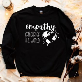 Empathy Can Change the World Unisex Sweatshirt