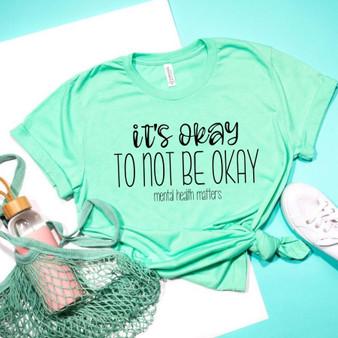 It's Okay to not be Okay Mental Health Matters Unisex Tee