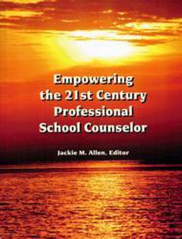 Empowering the 21st Century Professional School Counselor
