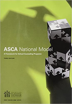 The ASCA National Model: A Framework for School Counseling Programs (third edition)