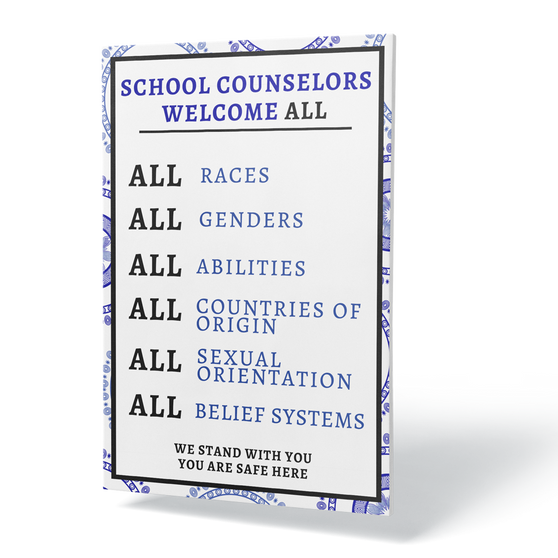 School Counselors Welcome All Poster 18x24