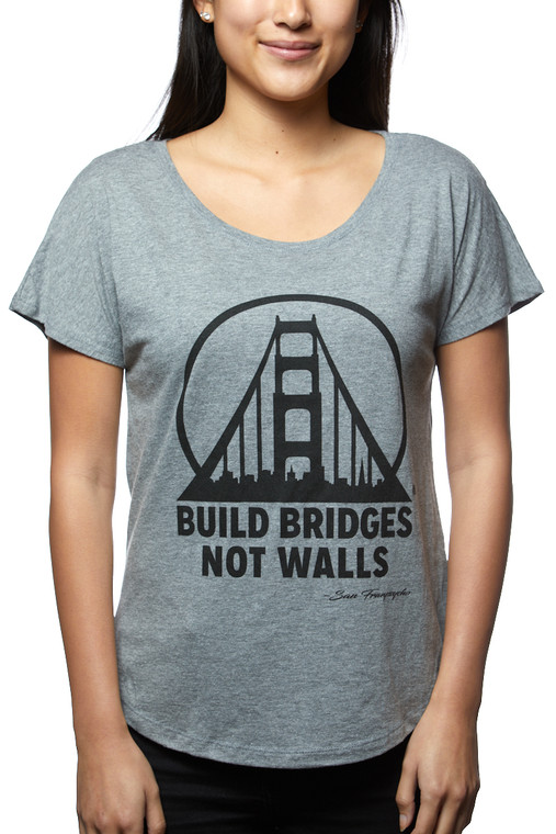 Build Bridges Not Walls Light Grey Dolman