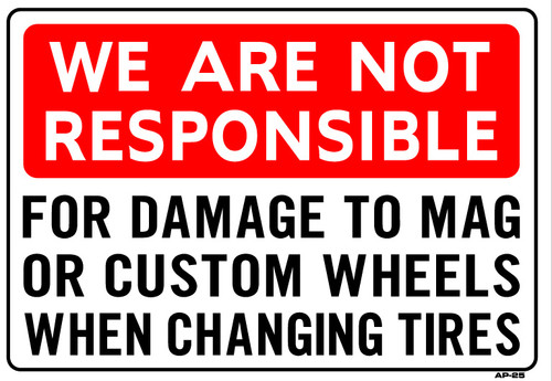 """Sign - We Are Not Responsible for Damage to Mag Wheels (14in x 20"""")"""