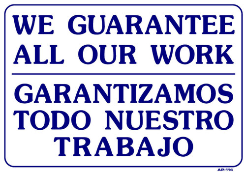 """Sign - We Gurantee All Our Work (Bilingual) (14in x 20"""")"""