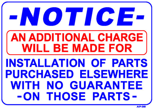 """Sign - NOTICE: An Additional Charge for Parts Purchased Elsewhere (14in x 20"""")"""
