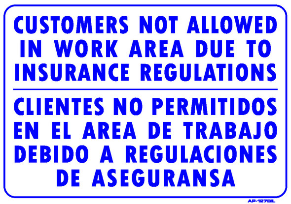 Sign - Bi-Lingual: 'Customers Not Allowed In Work Area Due to Insurance…(14 in x 20in)