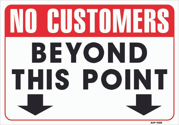 Sign - No Customers Beyond This Point 14in x 20in