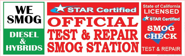 STAR CERTIFIED OFFICIAL TEST & REPAIR SMOG   WE SMOG DIESEL & HYBRIDS   VINYL BANNER