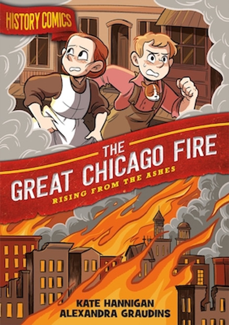 Great Chicago Fire: Rising from the Ashes