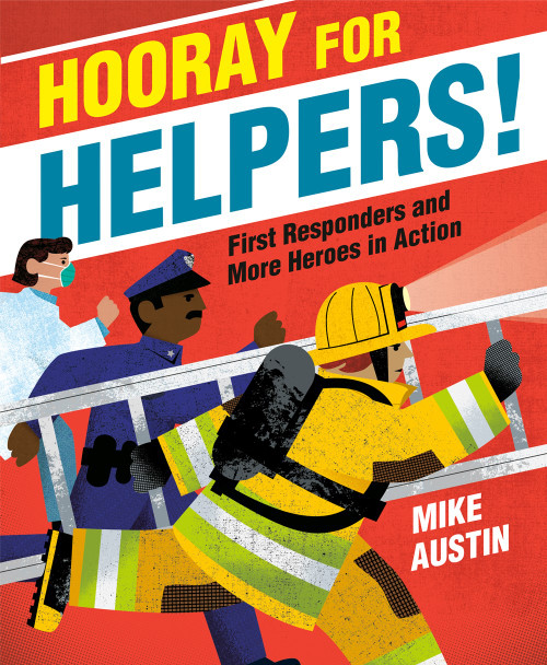 Hooray for Helpers!: First Responders and More Heroes in Action