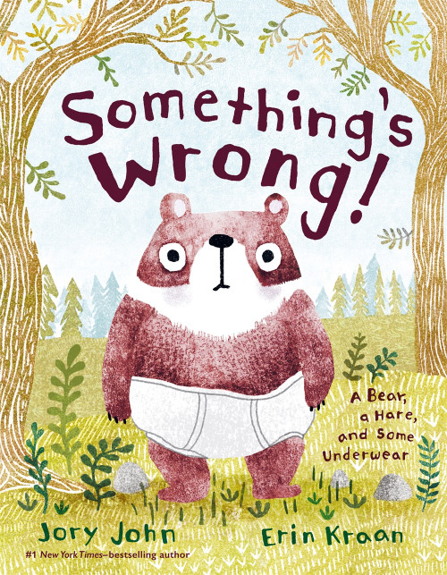 Something's Wrong! : A Bear, a Hare, and Some Underwear