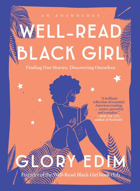 Well-Read Black Girl : Finding Our Stories, Discovering Ourselves