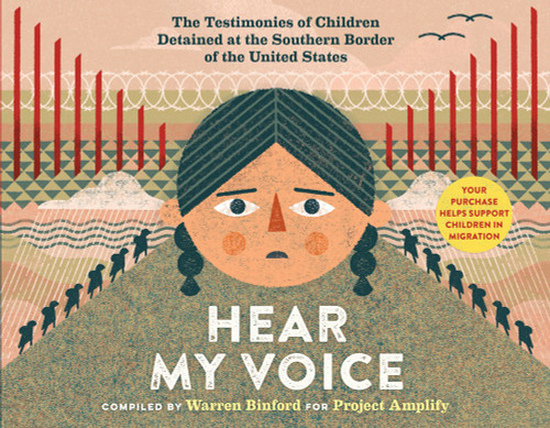 Hear My Voice/Escucha mi voz : The Testimonies of Children Detained at the Southern Border of the United States (Bilingual edition)