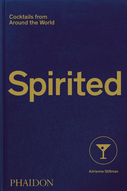 Spirited : Cocktails from Around the World