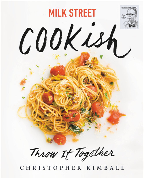 Milk Street: Cookish : Throw It Together
