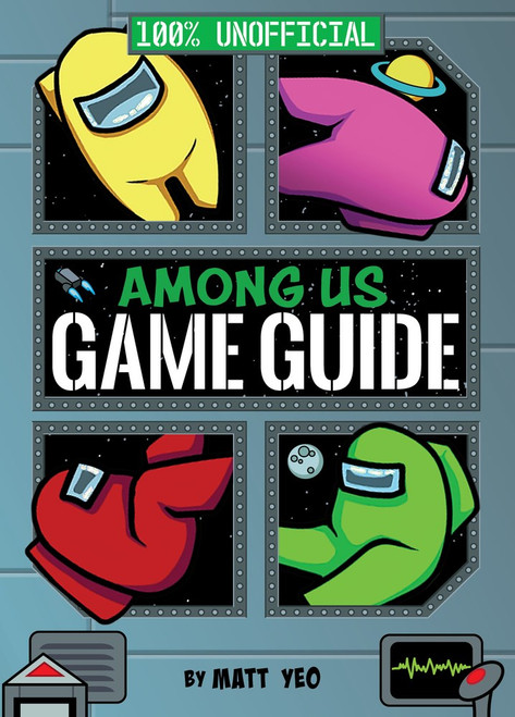 Among Us: 100% Unofficial Game Guide