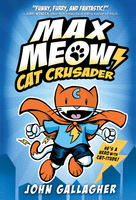 Max Meow : Cat Crusader (Book 1)