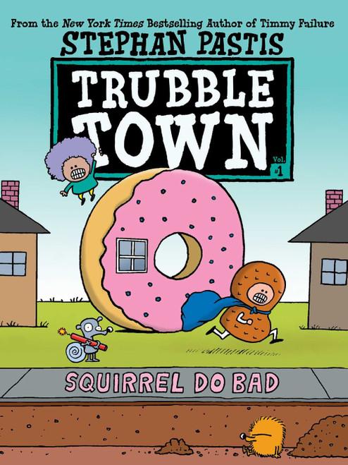 Trubble Town : Squirrel Do Bad