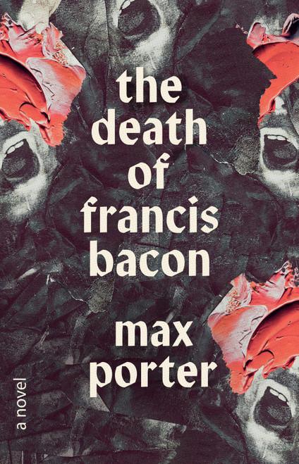 The Death of Francis Bacon : A Novel