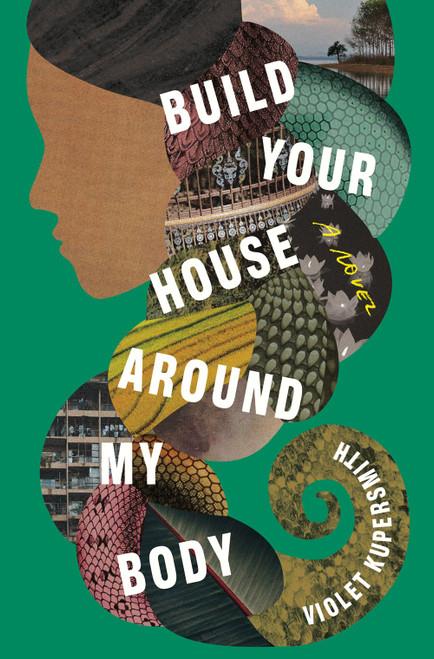 Build Your House Around My Body : A Novel