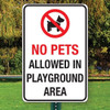 """No Pets in Playground SIGN -12"""" x 18"""" Aluminum"""