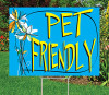 """Pet Friendly 18"""" x 24"""" Sign with lawn stake"""
