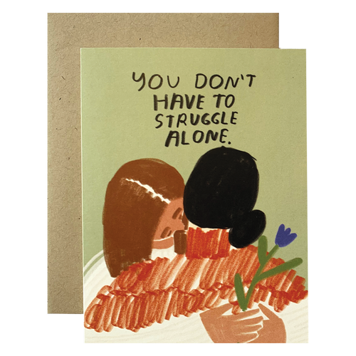Don't Have to Struggle Alone