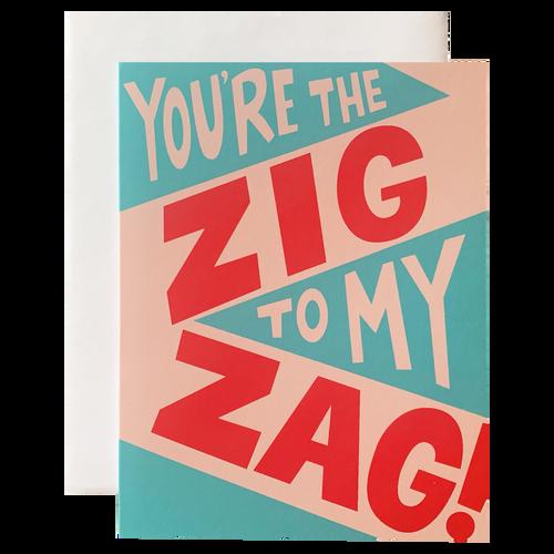 Zig to My Zag