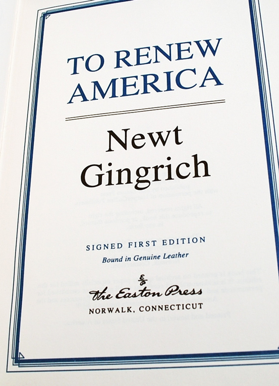 """Easton Press, Newt Gingrich """"To Renew America"""" Signed First Edition"""
