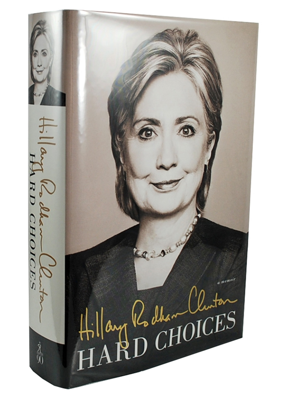 """""""Hard Choices"""" Signed First Edition, First Printing dj/HC [Very Fine]"""