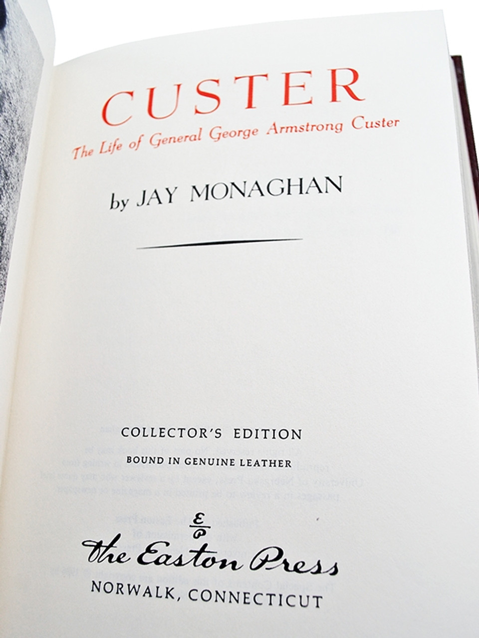 """Easton Press, Jay Monaghan """"Custer: The Life of General George Armstrong Custer"""" Leather Bound Collector's Edition"""