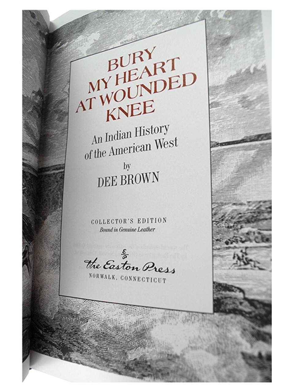 """Easton Press """"Bury My Heart At Wounded Knee"""" Dee Brown, Leather Bound Collector's Edition [Very Fine]"""