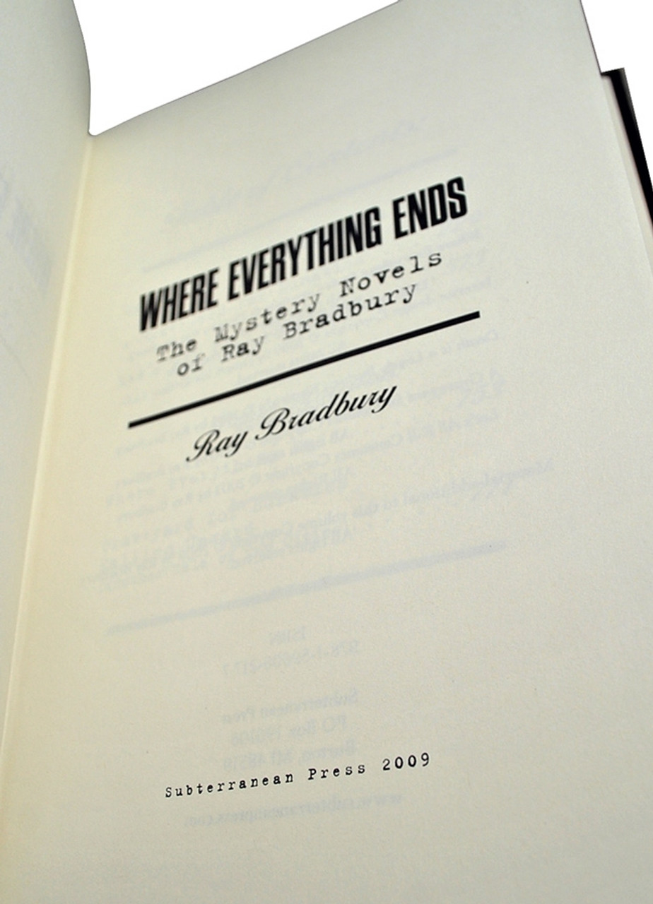 "Ray Bradbury ""Where Everything Ends"" Deluxe Signed Lettered Edition, ""U"" in tray-case [Very Fine]"