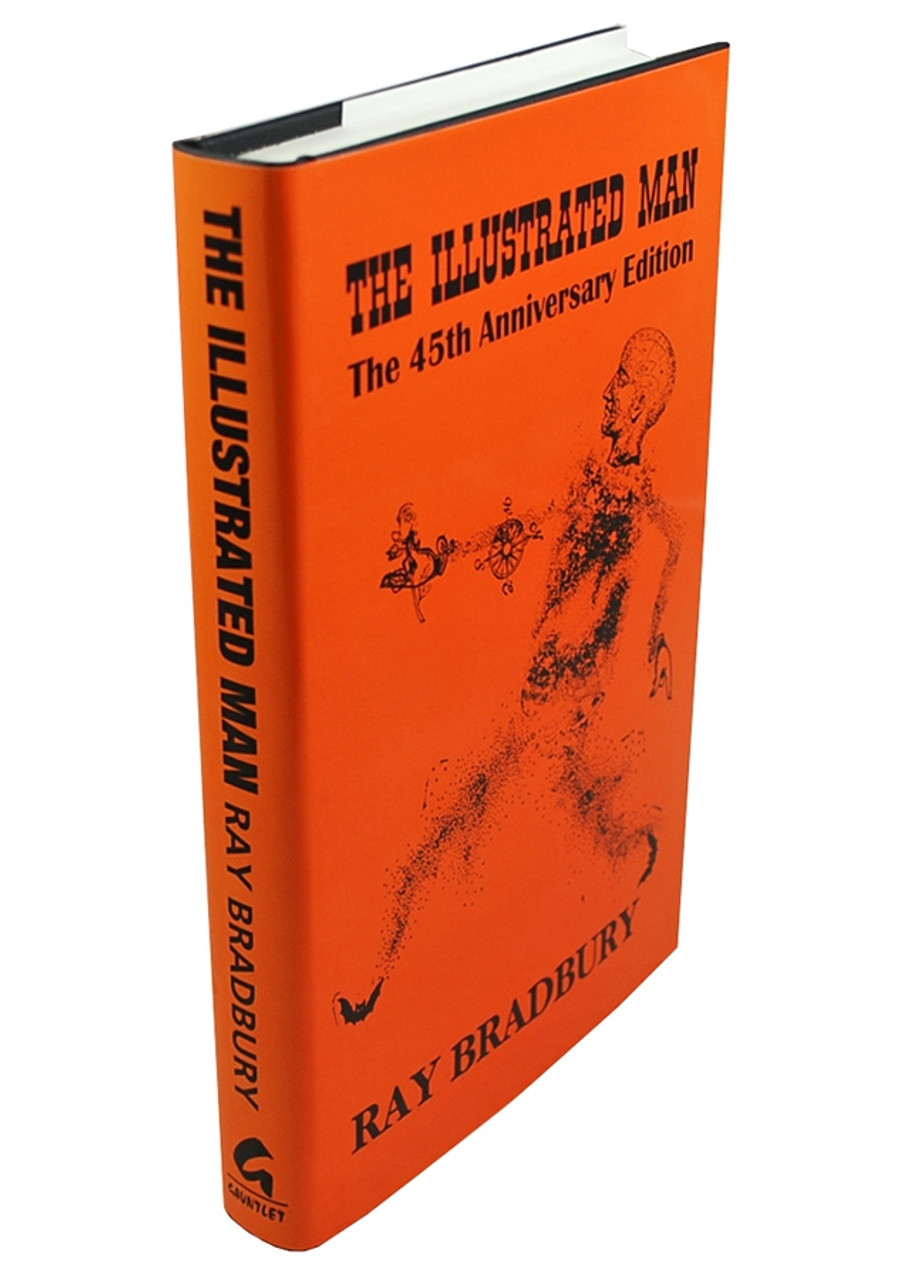 """Ray Bradbury """"The Illustrated Man - The 45th Anniversary Edition"""" Signed Limited Edition, 150 of 600 in slipcase [Very Fine]"""