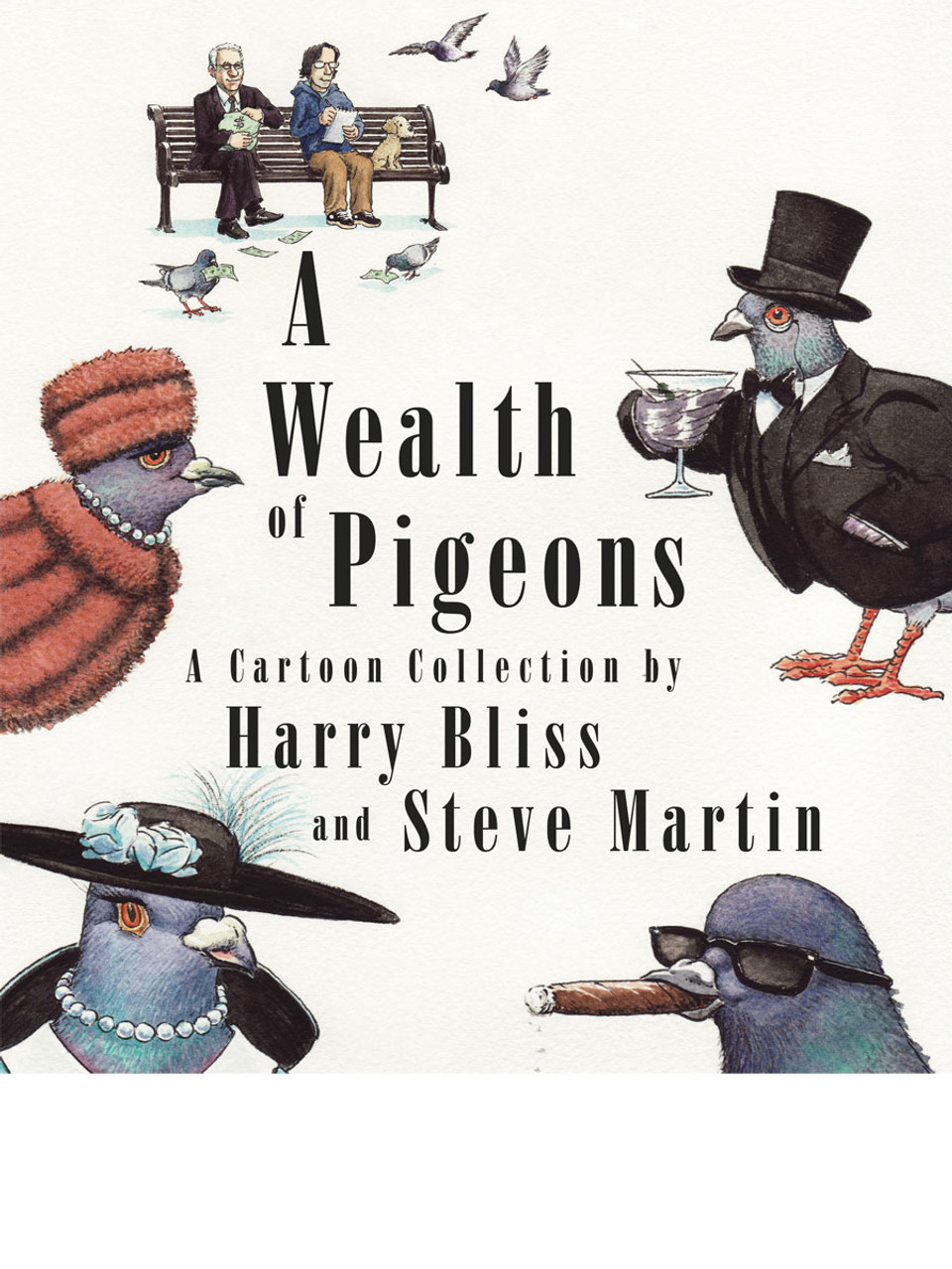 "Steve Martin and Harry Bliss ""A Wealth of Pigeons"" Signed First Edition, Limited Slipcased Collector's Edition of 25 w/COA [Sealed]"